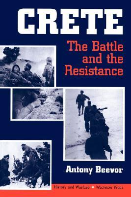 Crete: The Battle And The Resistance (1994) by Antony Beevor