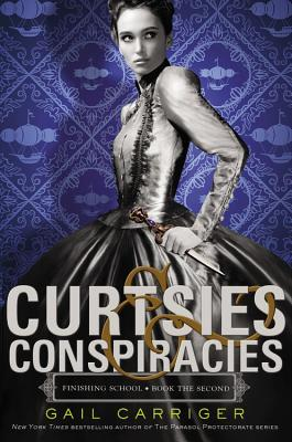Curtsies and Conspiracies (2013) by Gail Carriger
