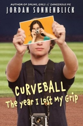 Curveball: The Year I Lost My Grip (2012) by Jordan Sonnenblick
