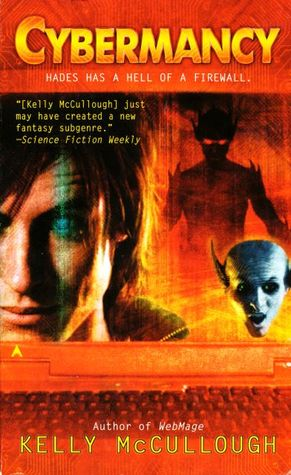 Cybermancy (2007) by Kelly McCullough