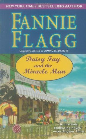 Daisy Fay and the Miracle Man (2005) by Fannie Flagg