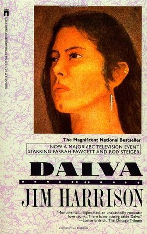 Dalva (1991) by Jim Harrison