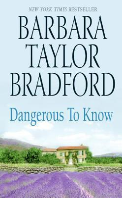 Dangerous to Know (2007) by Barbara Taylor Bradford