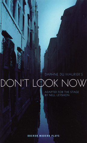 Daphne du Maurier's Don't Look Now (Oberon Modern Plays) (2007)