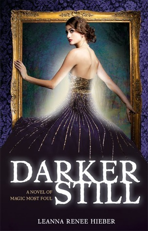 Darker Still (2011) by Leanna Renee Hieber