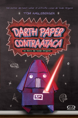 Darth Paper contraataca: Un libro de Yoda Origami (2013) by Tom Angleberger