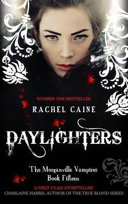 Daylighters (2013) by Rachel Caine