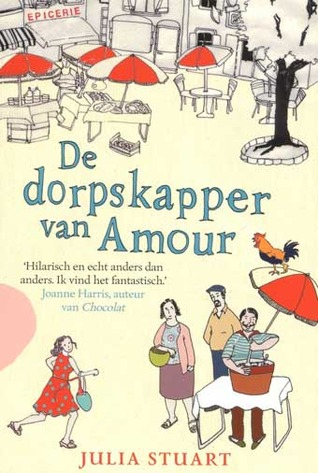 De dorpskapper van Amour (2007) by Julia Stuart
