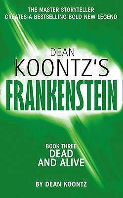 Dead and Alive (2009) by Dean Koontz