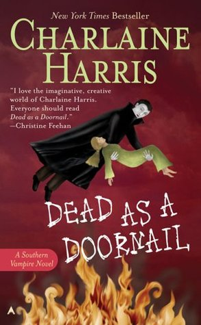 Dead as a Doornail (2006) by Charlaine Harris