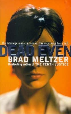 Dead Even (2002) by Brad Meltzer