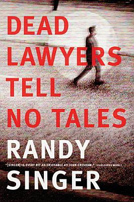Dead Lawyers Tell No Tales (2013) by Randy Singer