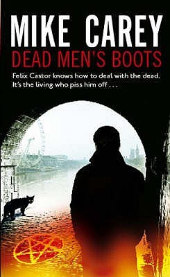 Dead Men's Boots (2007) by Mike Carey