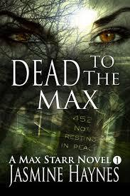 Dead to the Max (2012) by Jasmine Haynes