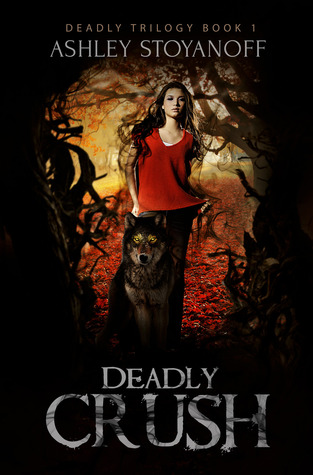 Deadly Crush (2013) by Ashley Stoyanoff