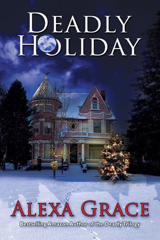 Deadly Holiday (2012) by Alexa Grace