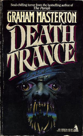 Death Trance (1986) by Graham Masterton