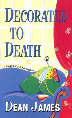 Decorated To Death (2005) by Dean James