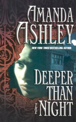Deeper Than the Night (2007) by Amanda Ashley