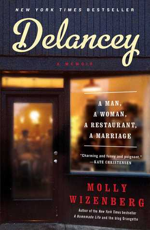 Delancey: A Man, a Woman, a Restaurant, a Marriage (2014) by Molly Wizenberg