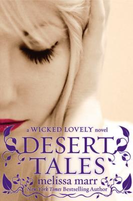 Desert Tales: A Wicked Lovely Companion Novel (2013) by Melissa Marr