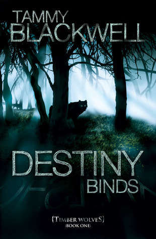 Destiny Binds (2011) by Tammy Blackwell