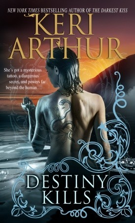 Destiny Kills (2008) by Keri Arthur