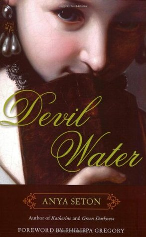 Devil Water (2007) by Philippa Gregory
