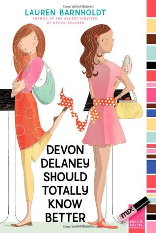 Devon Delaney Should Totally Know Better (2009) by Lauren Barnholdt