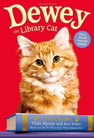 Dewey the Library Cat: A True Story (2008) by Vicki Myron