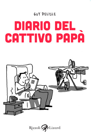 Diario del cattivo papà (2013) by Guy Delisle