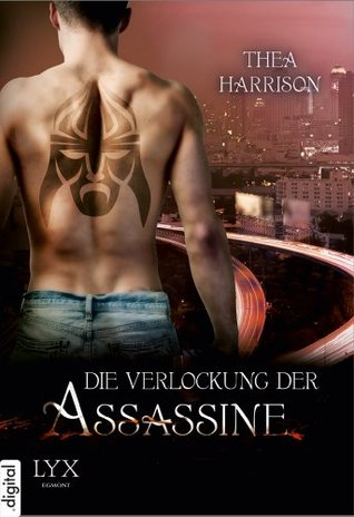 Die Verlockung der Assassine (2014) by Thea Harrison