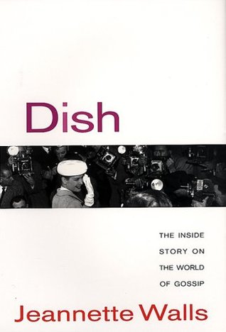 Dish: The Inside Story on the World of Gossip (2000) by Jeannette Walls