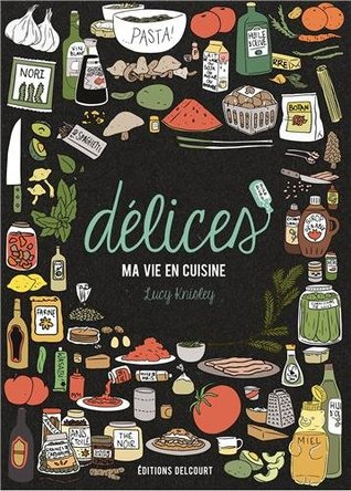 Délices - Ma vie en cuisine (2000) by Lucy Knisley