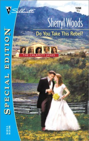 Do You Take This Rebel? (2001) by Sherryl Woods