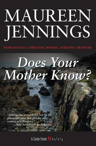 Does Your Mother Know? (2006) by Maureen Jennings