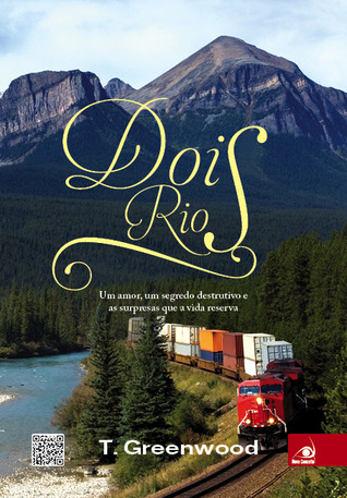Dois Rios (2013) by T. Greenwood