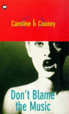 Don't Blame the Music (1986) by Caroline B. Cooney
