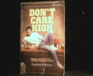 Don't Care High (1986) by Gordon Korman