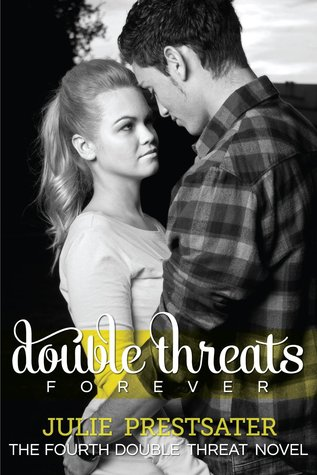 Double Threats Forever (2012) by Julie Prestsater