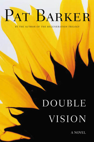 Double Vision (2003) by Pat Barker