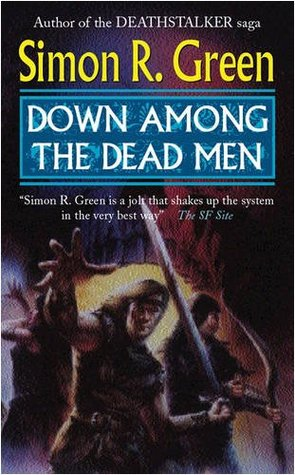Down Among the Dead Men (1994) by Simon R. Green