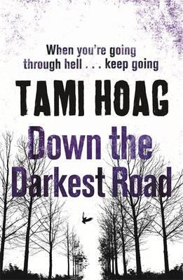 Down the Darkest Road. Tami Hoag (2011) by Tami Hoag