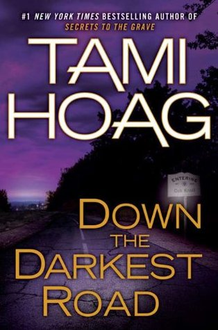 Down the Darkest Road (2011) by Tami Hoag