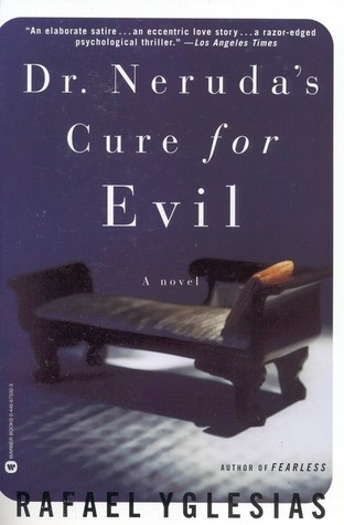 Dr. Neruda's Cure for Evil (1998) by Rafael Yglesias