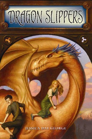Dragon Slippers (2008) by Jessica Day George