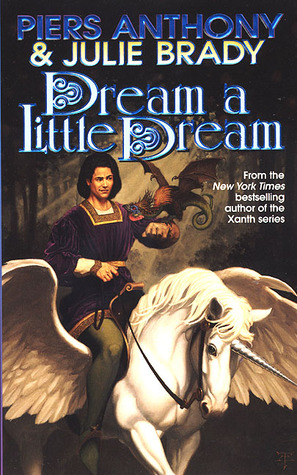 Dream A Little Dream: A Tale of Myth And Moonshine (1999) by Piers Anthony