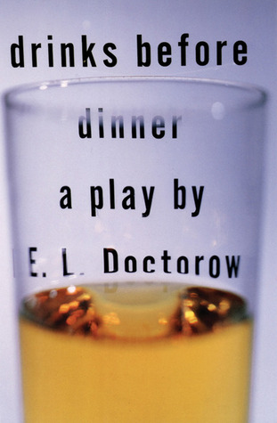 Drinks Before Dinner (1996) by E.L. Doctorow