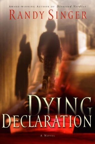 Dying Declaration (2004) by Randy Singer