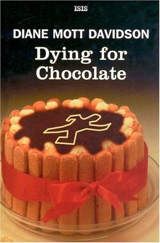 Dying For Chocolate (2004) by Diane Mott Davidson